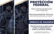 RECLUTARÁ GOBIERNO ESTATAL A PERSONAL PARA EL SERVICIO DE PROTECCIÓN FEDERAL